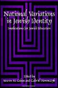 National Variations in Jewish Identity: Implications for Jewish Education