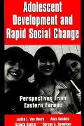 Adolescent Dev. & Rapid Soc Change: Perspectives from Eastern Europe