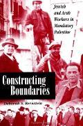 Constructing Boundaries: Jewish and Arab Workers in Mandatory Palestine (Suny Series in Israeli Studies)