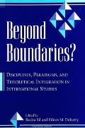 Beyond Boundaries--Ck Author!: Disciplines, Paradigms, and Theoretical Integration in International Studies
