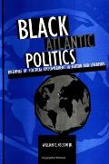 Black Atlantic Politics : Dilemmas of Political Empowerment in Boston and Liverpool (00 Edition)
