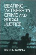 Bearing Witness to Crime & Soc. Ju