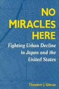 No Miracles Here: Fighting Urban Decline in Japan and the United States