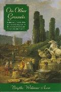 On Other Grounds: Landscape Gardening and Nationalism in Eighteenth-Century England and France