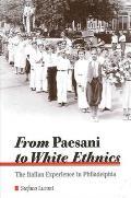 From Paesani to White Ethnics: The Italian Experience in Philadelphia