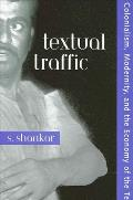 Textual Traffic: Colonialism, Modernity, and the Economy of the Text
