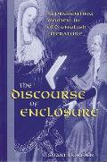 Discourse of Enclosure the: Representing Women in Old English Literature