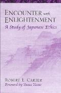 Encounter with Enlightenment: A Study of Japanese Ethics (Suny Series in Modern Japanese Philosophy)