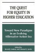 The Quest for Equity in Higher Education: Toward New Paradigms in an Evolving Affirmative Action Era