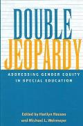 Double Jeopardy: Addressing Gender Equity in Special Education