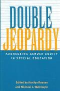 Double Jeopardy: Addressing Gender Equity in Special Education (Suny Series, the Social Context of Education)