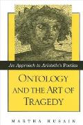 Ontology and the Art of Tragedy: An Approach to Aristotle's Poetics