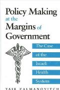 Policy Making at the Margins of Gover: The Case of the Israeli Health System