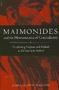 Maimonides and the Hermeneutics of: Deciphering Scripture and Midrash in the Guide of the Perplexed