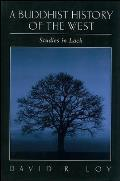 Buddhist History of the West a: Studies in Lack (Suny Series in Religious Studies)