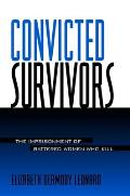 Convicted Survivors The Imprisonment Of