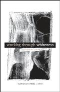 Working Through Whiteness: International Perspectives
