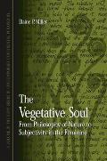 Vegetative Soul the: From Philosophy of Nature to Subjectivity in the Feminine
