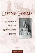 Living Forms: Romantics and the Monumental Figure
