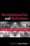 Revolutionaries & Reformers Contemporary Islamist Movements in the Middle East