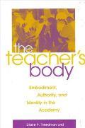 Teachers Body the Embodiment Authority & Identity in the Academy