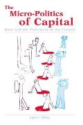 The Micro-Politics of Capital: Marx and the Prehistory of the Present