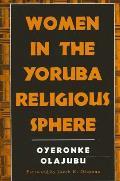 Women in the Yoruba Religious Sphere (McGill Studies in the History of Religions)