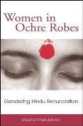 Women in Ochre Robes : Gendering Hindu Renunciation (04 Edition)