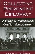 Collective Preventive Diplomacy: A Study in International Conflict Management