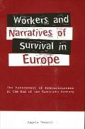 Workers and Narratives of Survival in Europe: The Management of Precariousness at the End of the Twentieth Century