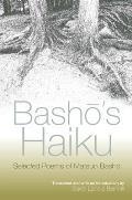 Basho's Haiku: Selected Poems of Matsuo Basho