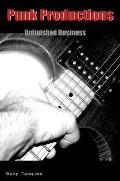 Punk Productions: Unfinished Business