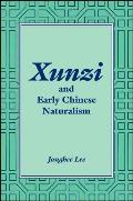 Xunzi and Early Chinese Naturalism