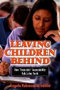 "Leaving Children Behind: How ""Texas-Style"" Accountability Fails Latino Youth (Suny)"