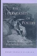The Perversity of Poetry: Romantic Ideology and the Popular Male Poet of Genius