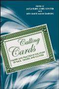 Calling Cards: Theory and Practice in the Study of Race, Gender, and Culture