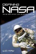 Defining NASA: The Historical Debate Over the Agency's Mission