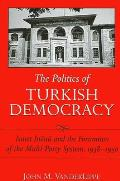 The Politics of Turkish Democracy: Ismet Inonu and the Formation of the Multi-Party System, 1938-1950