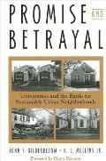 Promise and Betrayal: Universities and the Battle for Sustainable Urban Neighborhoods
