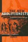 New Abolitionists Neoslave Narratives & Contemporary Prison Writings