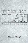 Troubling Play: Meaning and Entity in Plato's Parmenides