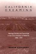 California Dreaming: Ideology, Society, and Technology in the Citrus Industry of Palestine, 1890-1939