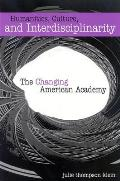 Humanities, Culture, and Interdisciplinarity: The Changing American Academy