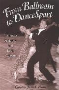 From Ballroom to Dancesport: Aesthetics, Athletics, and Body Culture