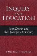 Inquiry and Education: John Dewey and the Quest for Democracy