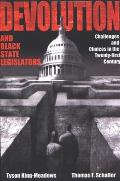 Devolution and Black State Legislators: Challenges and Choices in the Twenty-First Century (Suny Series in African American Studies)