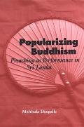 Popularizing Buddhism: Preaching as Performance in Sri Lanka