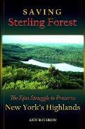 Saving Sterling Forest: The Epic Struggle to Preserve New York's Highlands