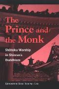 The Prince and the Monk: Shotoku Worship in Shinran's Buddhism