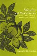 Mencius and Masculinities: Dynamics of Power, Morality, and Maternal Thinking